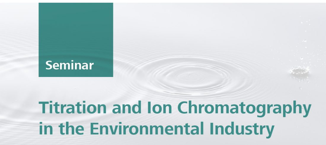 Titration and Ion Chromatography in the Environmental Industry | Sydney, 14 Feb 2019