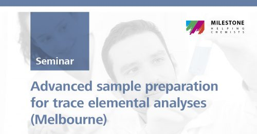 Advanced sample preparation for trace elemental analyses | Melbourne, 29 Mar 2019