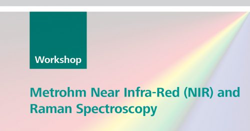 Metrohm Near Infra-Red (NIR) and Raman Spectroscopy Workshop on Industrial Applications