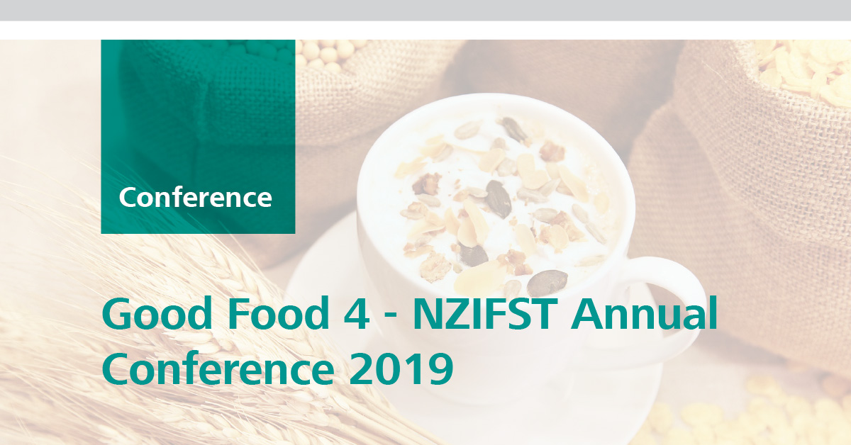 Good Food 4 - NZIFST Annual Conference 2019